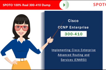Download Free SPOTO New 300-410 Exam Dumps for 100% Passing