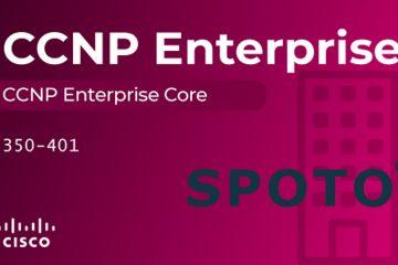 Free Download 2020 SPOTO CCNP EI 350-401 Exam Demo