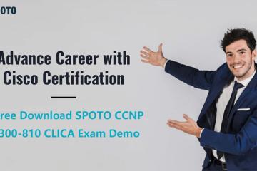 Download 2020 Free & Real SPOTO Cisco 300-810 CLICA Exam Dumps
