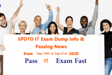 Marvelous Update-SPOTO Exam Dump Info & Passing Feedback from Sep.14th to 21st, 2020