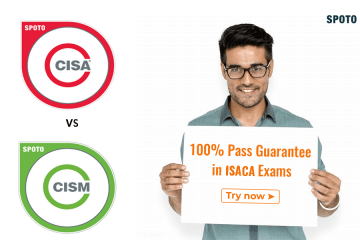 CISA VS CISM-What are the differences? Which is better for me?