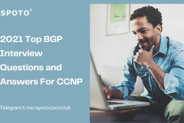 2021 Top BGP Interview Questions and Answers For CCNP