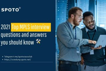 2021 Top MPLS interviews questions and answers you should know