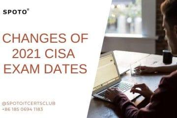 2021 New Changes of CISA Exam Dates