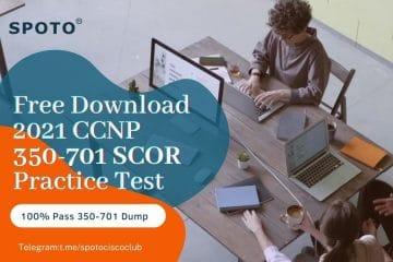 Free Download 2021 CCNP 350-701 SCOR Practice Test