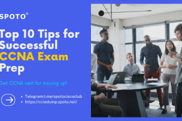 Top 10 Tips for Successful CCNA Exam Prep