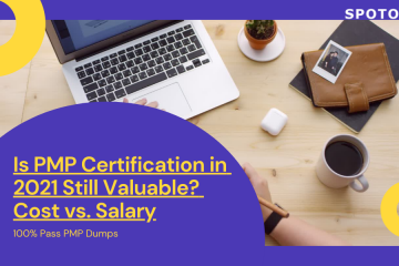 Is PMP Certification in 2021 Still Valuable? Cost vs. Salary