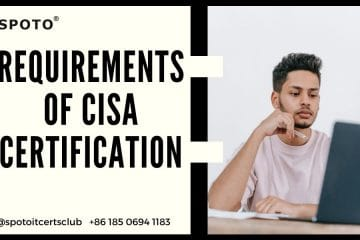 What is the CISA Certification Requirements and How to Meet them?