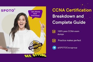 CCNA Certification Breakdown and Complete Guide