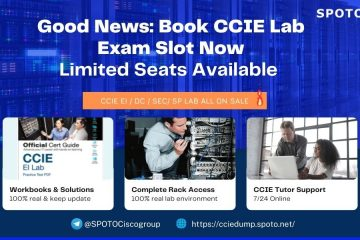 Good News: Hurry to Book Your CCIE Lab Exam Slot-Limited Seats Available