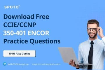 Download Free CCIE/CCNP 350-401 ENCOR Practice Questions