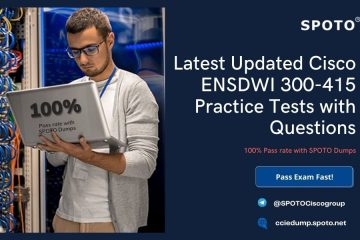 Latest Updated Cisco ENSDWI 300-415 Practice Tests with Questions
