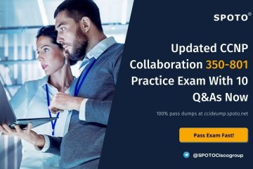 Updated CCNP Collaboration 350-801 Practice Exam With 10 Q&As Now