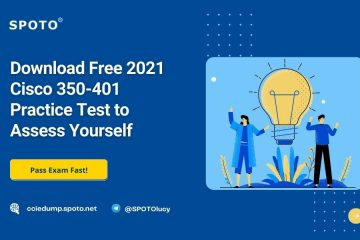 Download Free 2021 Cisco 350-401 Practice Test to Assess Yourself