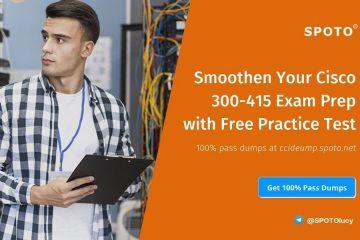 Smoothen Your Cisco 300-415 Exam Prep with Free Practice Test