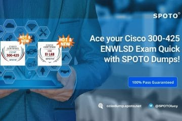 Ace your Cisco 300-425 ENWLSD Exam Quick with SPOTO