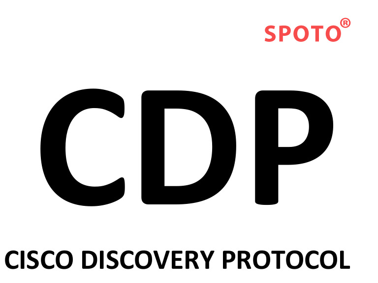Cisco Discovery Protocol (CDP) Overview