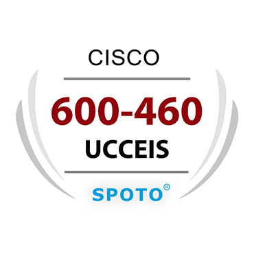 Cisco 600-460 UCCEIS Exam Information Written And Lab Dumps