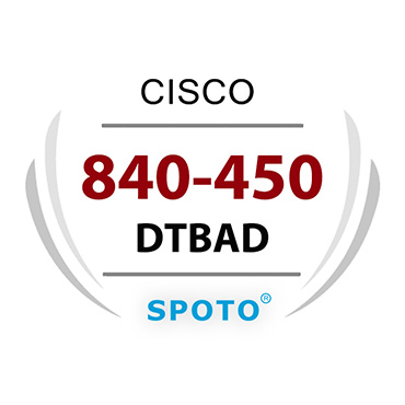 Cisco 840-450 DTBAD Exam Information Written And Lab Dumps